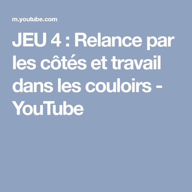 JEU 4 : Relance par les côtés et travail dans les couloirs - YouTube ...