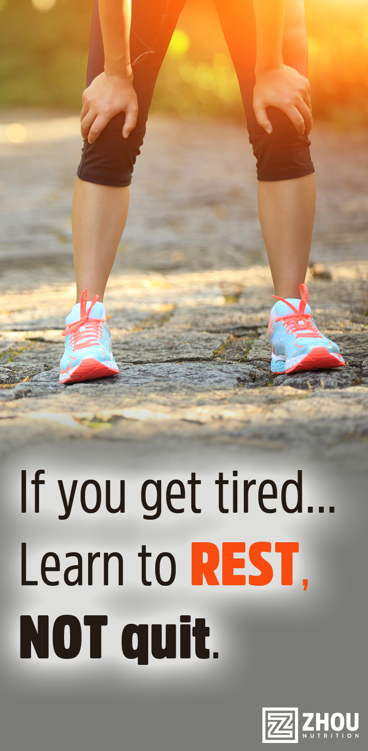 Wrong learn to jog or slow down but keep going!