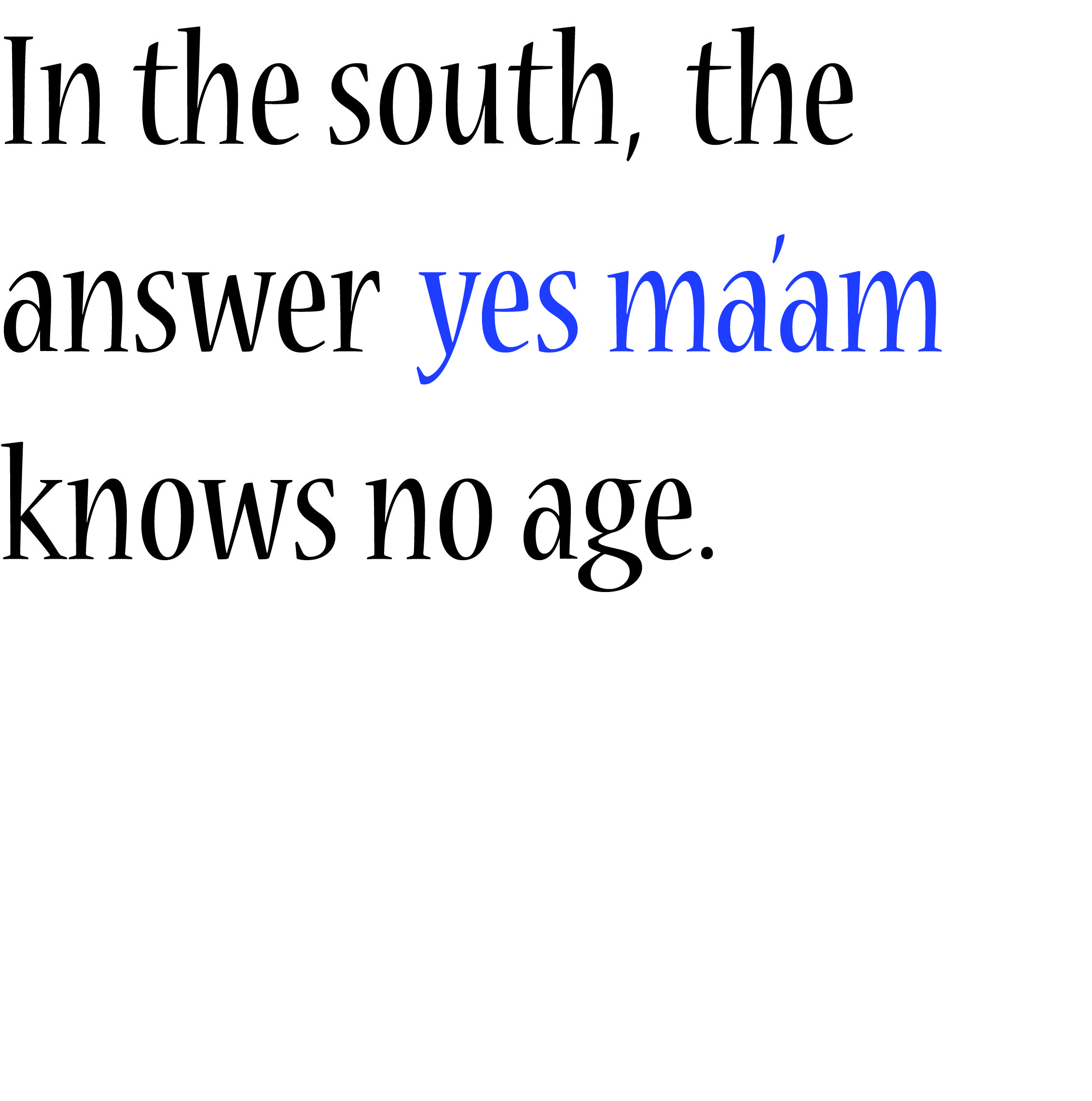 It's a southern thing..and so very true