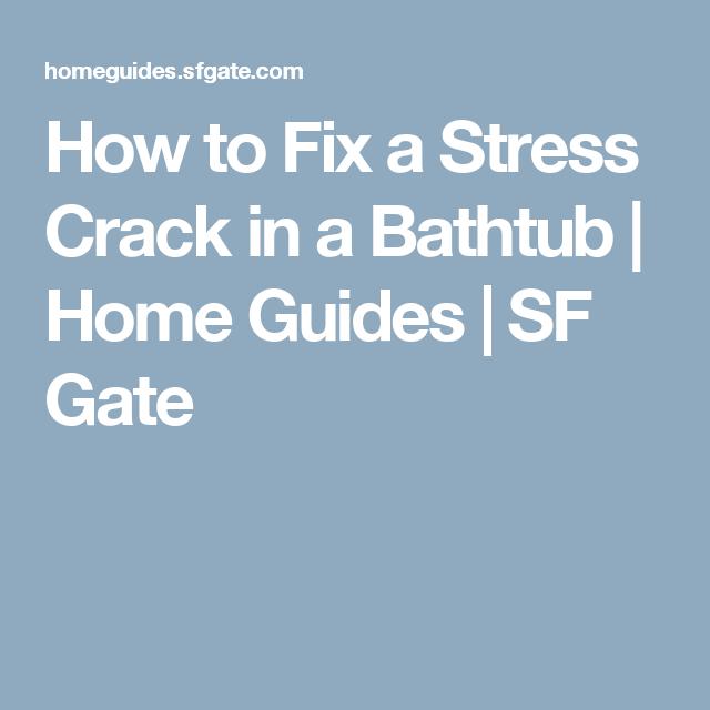 How to Fix a Stress Crack in a Bathtub | Bathtubs, Gate and Bathtub ...