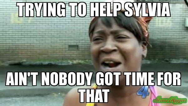 Trying To Help Sylvia Ain T Nobody Got Time For That Aint Nobody Got Time For That Memeshappen Meme Generator Phone Humor Ermahgerd Make Me Laugh