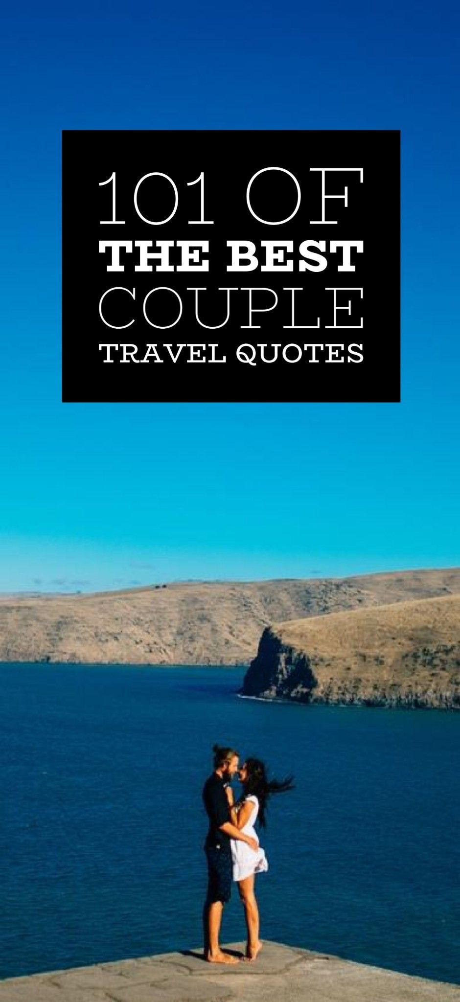 101 Of The Best Couple Travel Quotes Travel Pinterest Travel