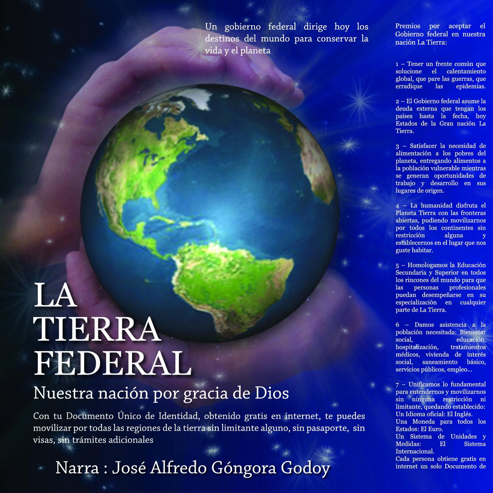 La Tierra es nuestra nación, estamos de paso por este mundo.
