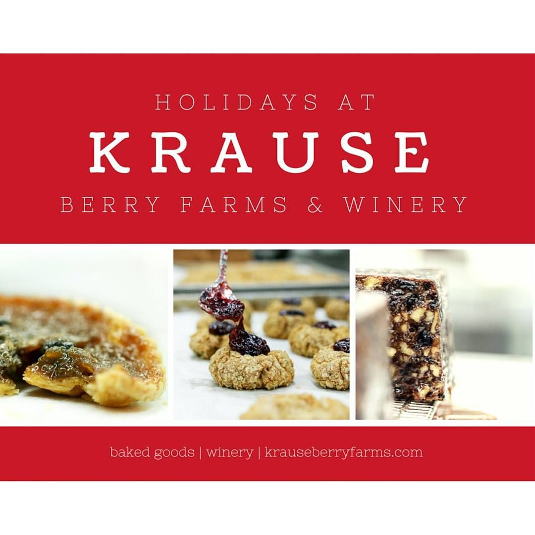 Krause Berry Farms Winery On Instagram We Ve Extended Our Holiday Hours And Are Open Today And Tomorrow From 930 To Krause Berry Farm Berries Holiday Hours