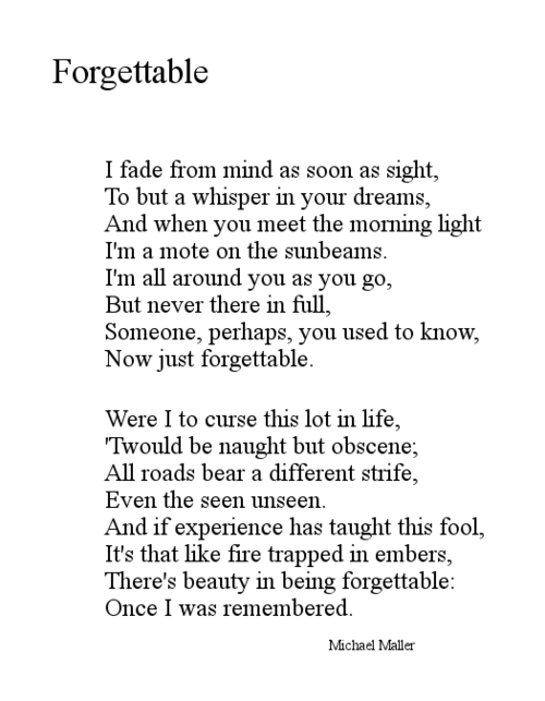 Forgettable Dreamer Of Days Poetry By Michael Maller Pinterest Inspiration Forgettable Memories Of One Plac Quotes