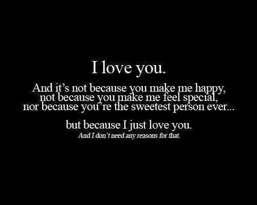 I Love You Simply Because I Love You Even Through The Less Pleasant Times We Have Had In The Past Or Any Th Happy Quotes Friends Happy Quotes Friends Quotes