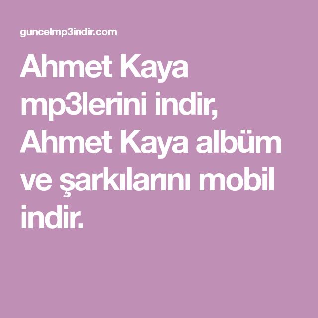 Ahmet Kaya Mp3lerini Indir Ahmet Kaya Album Ve Sarkilarini Mobil Indir Sarkilar Album Insan