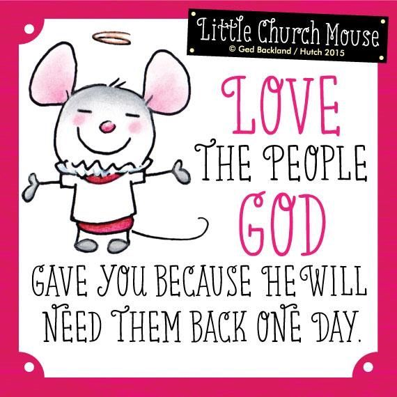 Image result for love the people god gives you