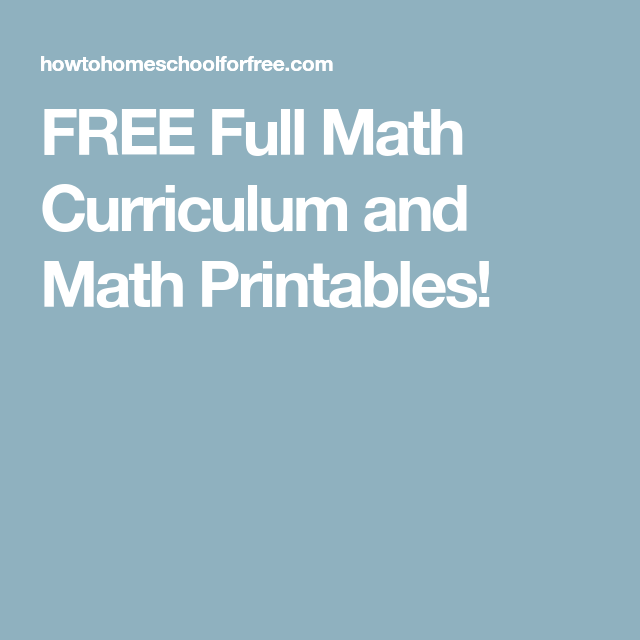 FREE Full Math Curriculum and Math Printables!   Home Schooling ...