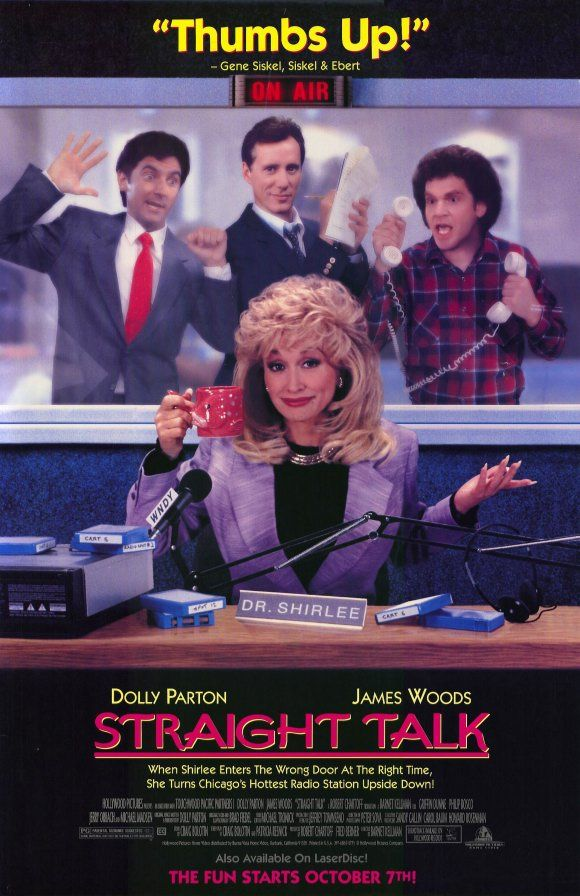 Straight Talk , starring Dolly Parton, James Woods ...