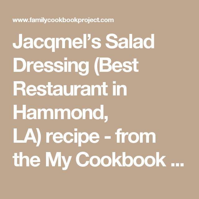 Jacqmels Salad Dressing Best Restaurant In Hammond La Recipe