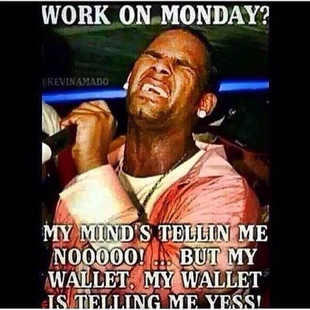 Haha Happy Monday Http Www 7clothing Co Uk Funny Monday Memes Monday Humor Work Humor