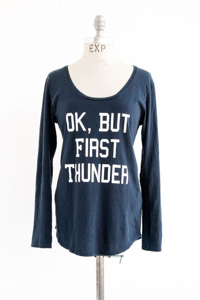 Ok But First Thunder Scoop Tee