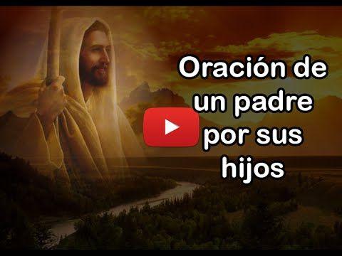 Oración de un padre por sus hijos (Vídeo) - Reflexiones y Lecturas para Meditar