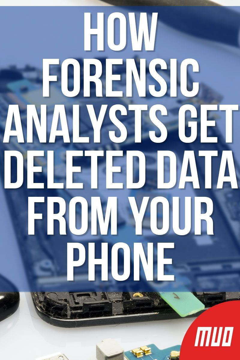 How do forensic analysts get deleted data from your phone