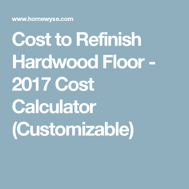 Calculator: Cost to Refinish Hardwood Floor | Fiber cement ...