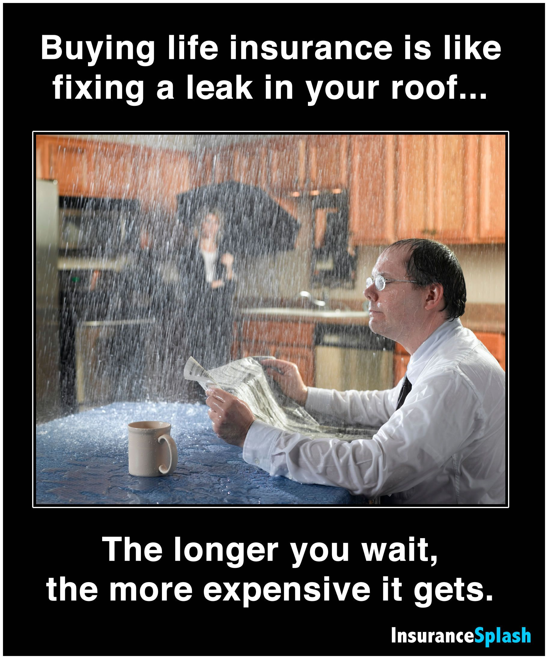 Term Life Insurance Quote Pleasing Buying Life Insurance Is Like Fixing A Leak In Your Roofthe . Decorating Inspiration