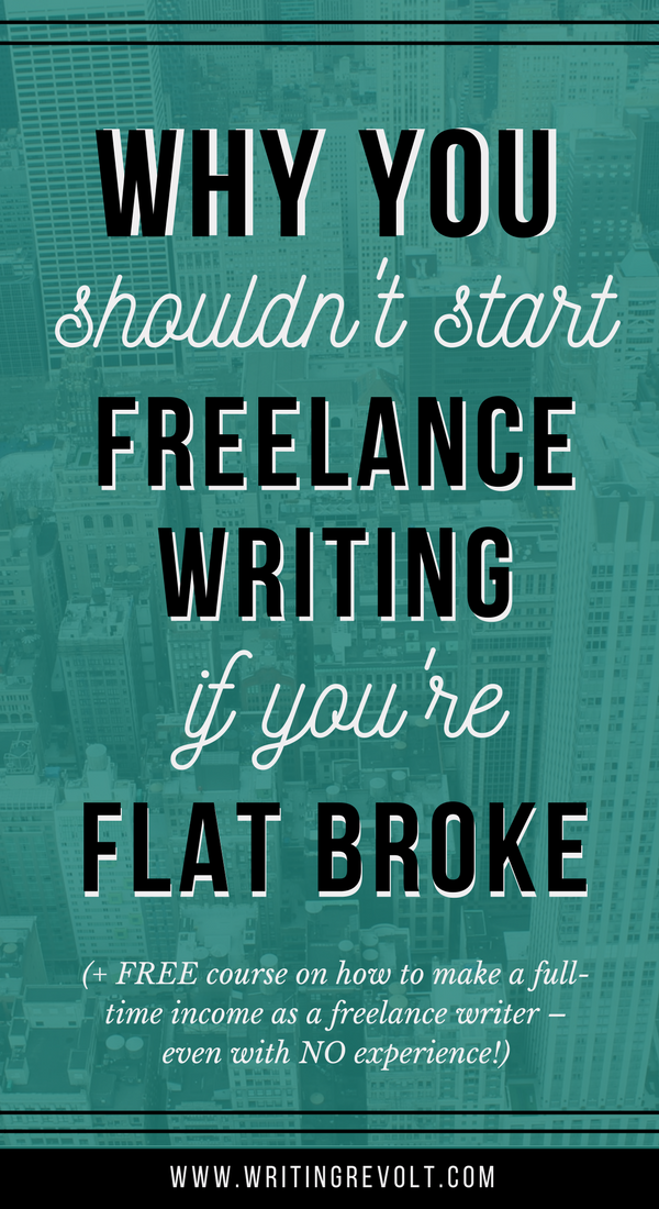 Wanna Become A Freelance Writer Don T Do It If You Re Broke Online Writing Jobs Freelance Writing Jobs Writing Jobs