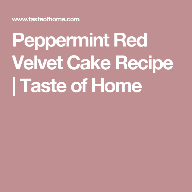 Peppermint Red Velvet Cake Recipe | Taste of Home
