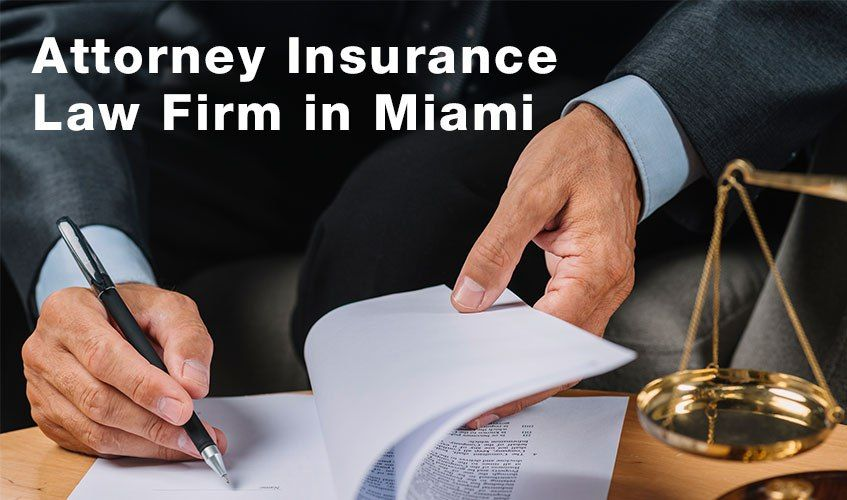 How To Find A Quality Attorney Insurance Law Firm In Miami