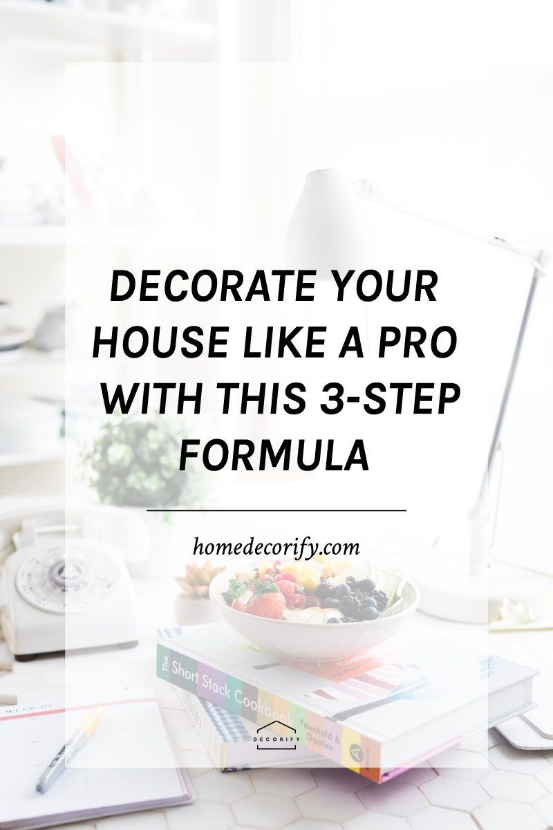 Learn My 3 Step Formula For How To Decorate Your House Like A Pro Without  Driving