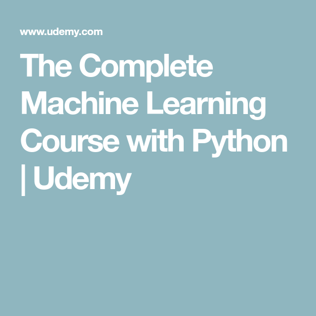 The Complete Machine Learning Course with Python | Udemy
