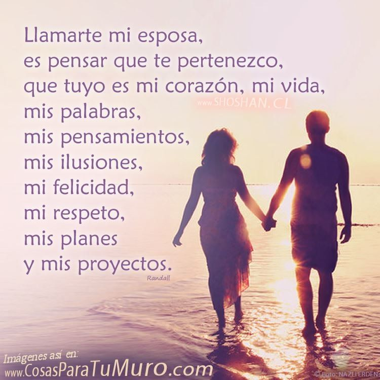 Llamarte Mi Esposa Frases Pinterest Love And Marriage