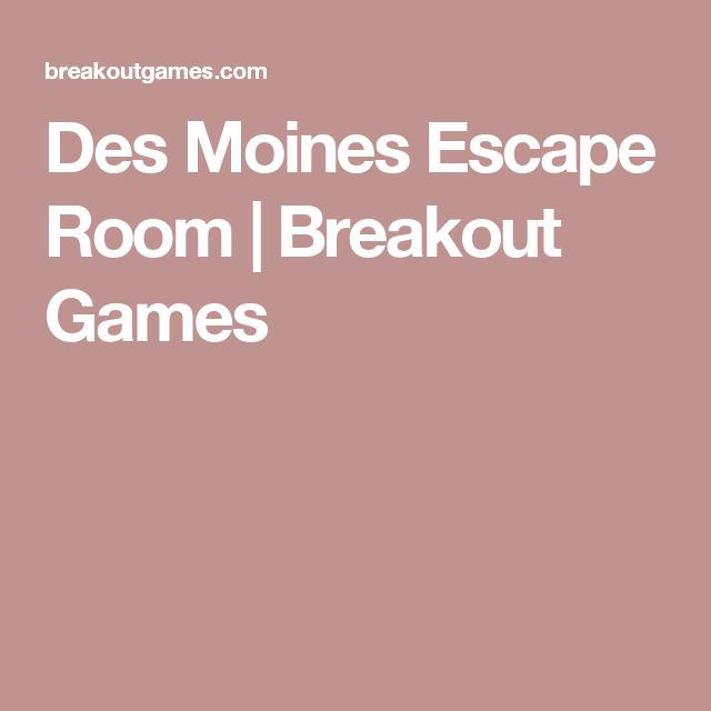 1 Escape Room In Des Moines Breakout Games Official Site Breakout Game Escape Room Des Moines