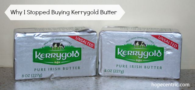 Why I stopped eating Kerry Gold Butter