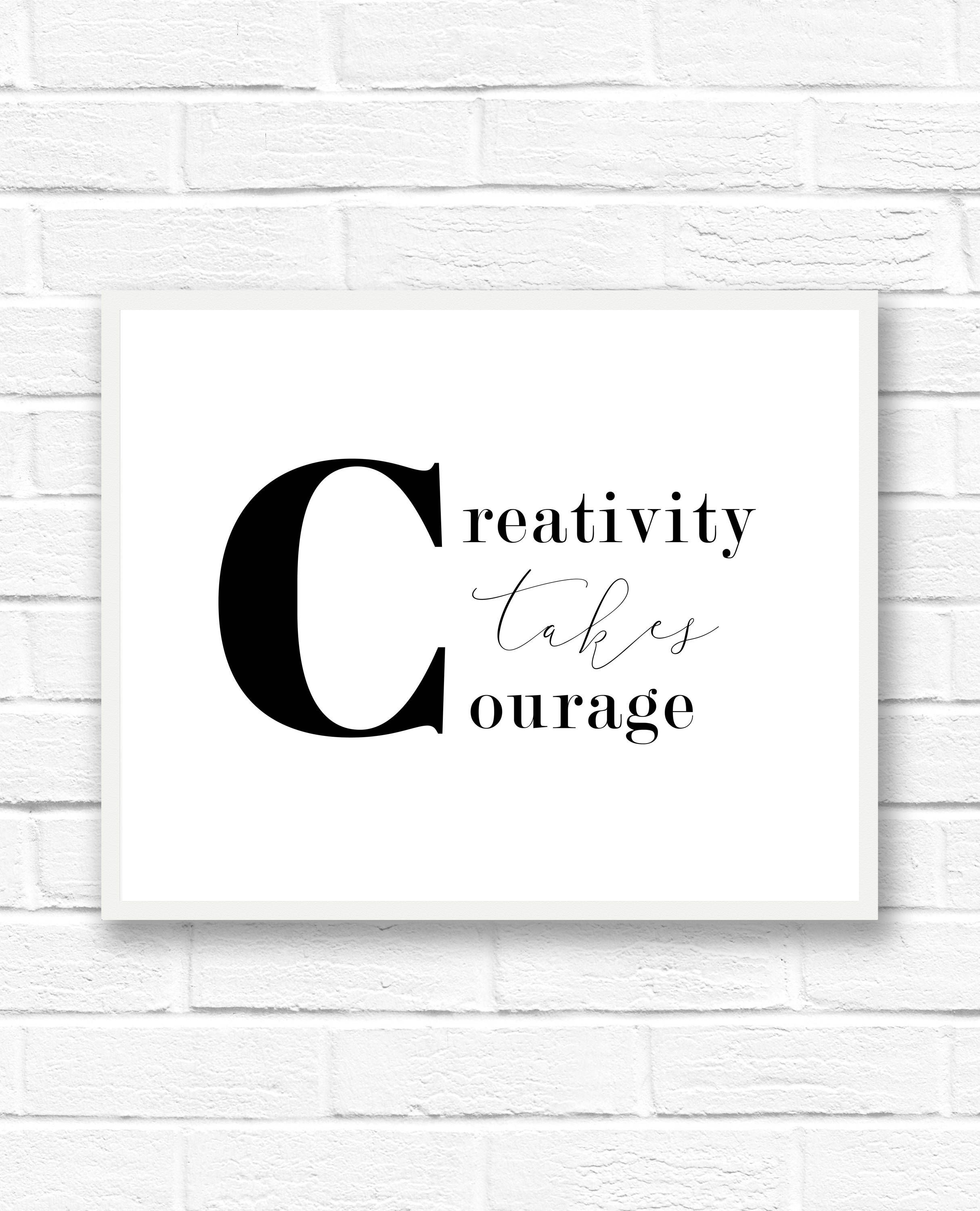 Black and white wall art quotes creativity takes courage