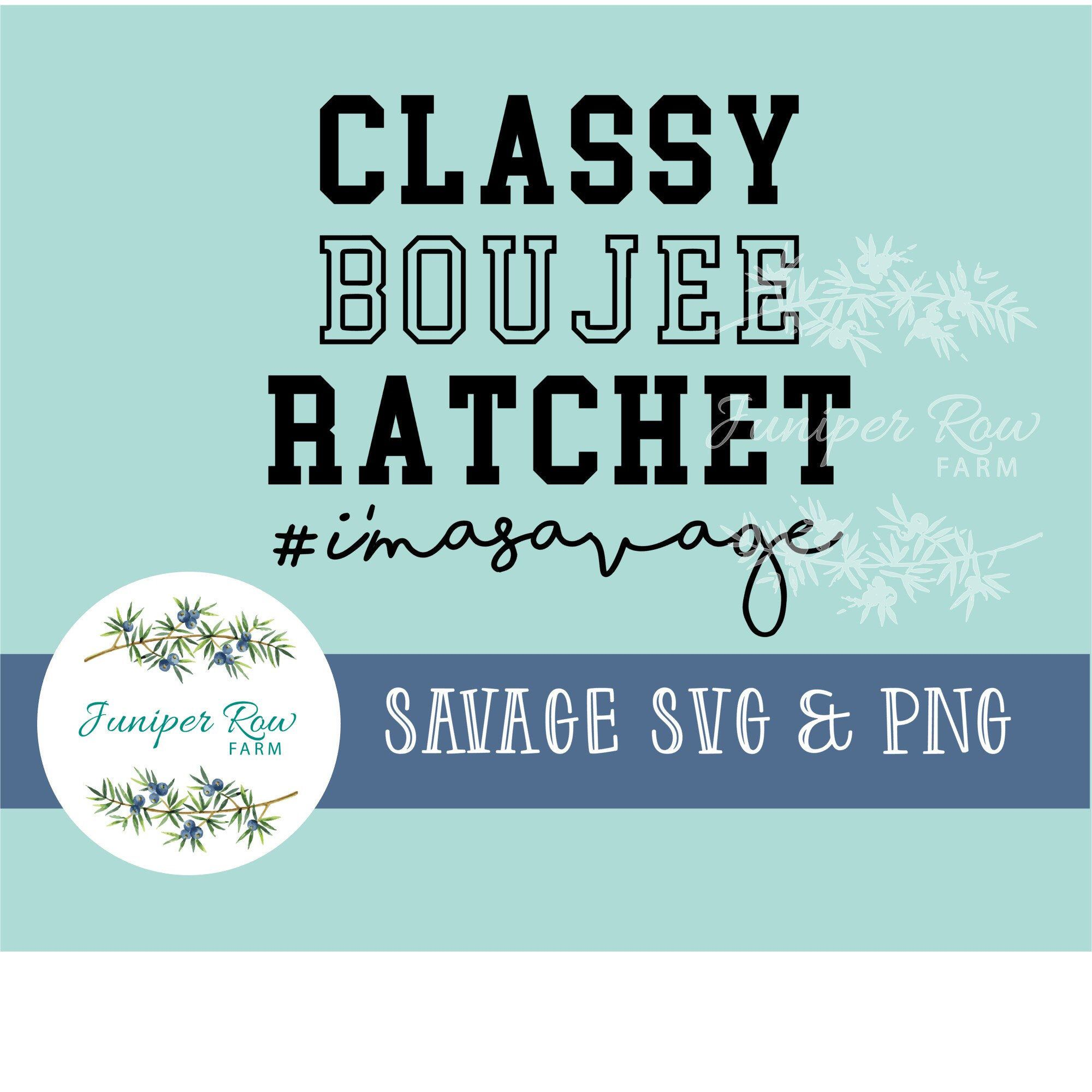 Classy Boujee Ratchet Savage svg png digital file Etsy
