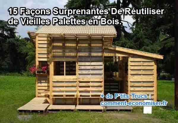 15 Façons Surprenantes de Réutiliser de Vieilles Palettes en Bois - truc et astuce maison bricolage
