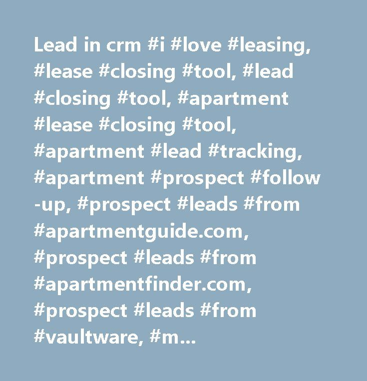 lead in crm i love leasing lease closing tool tracking softwareapartment