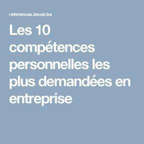 Les 10 Competences Personnelles Les Plus Demandees En Entreprise