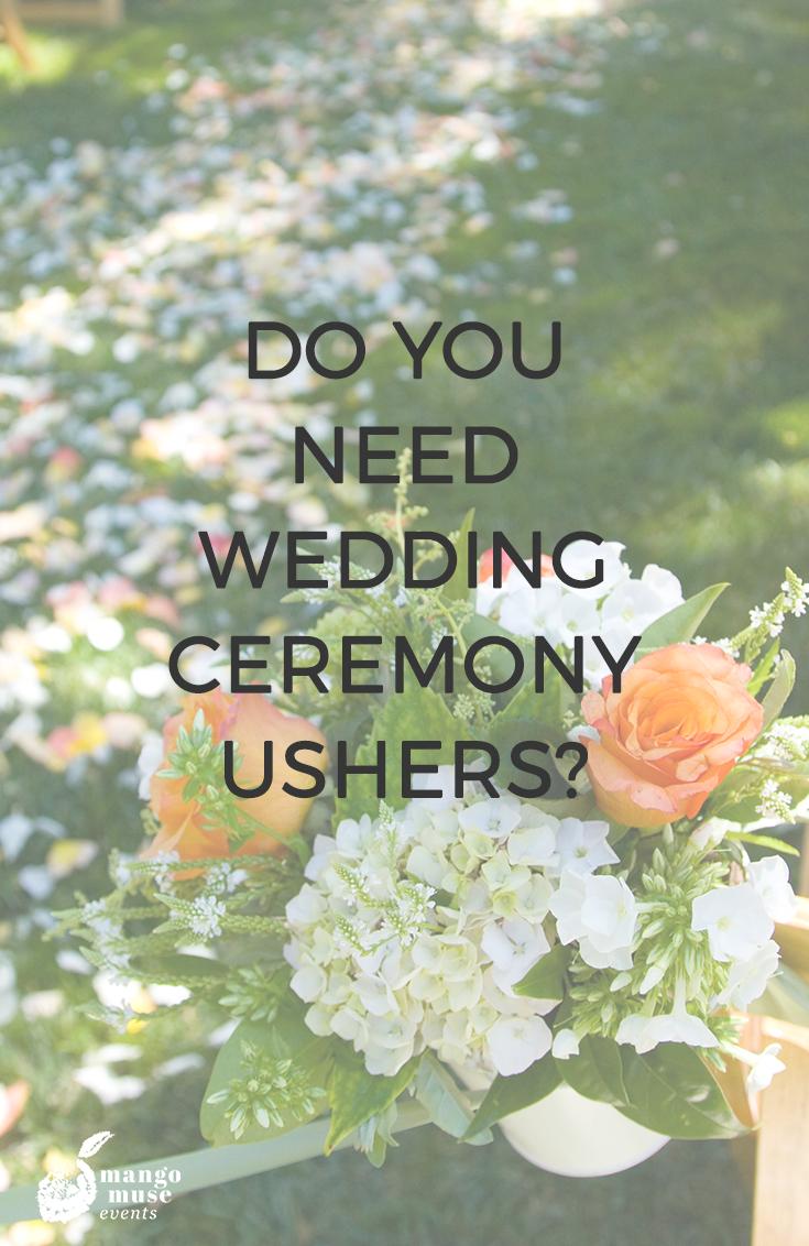 Wedding Wednesdays Q A Are Wedding Ceremony Ushers Necessary Wedding Ushers Wedding Site Usher Wedding Duties