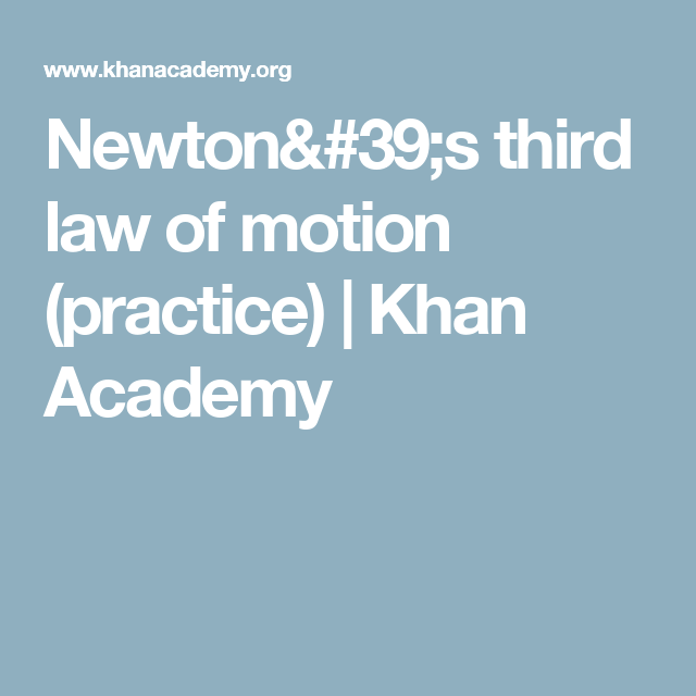 Newton 39 S Third Law Of Motion Practice Khan Academy Word Problems Addition Word Problems Word Problem Practice