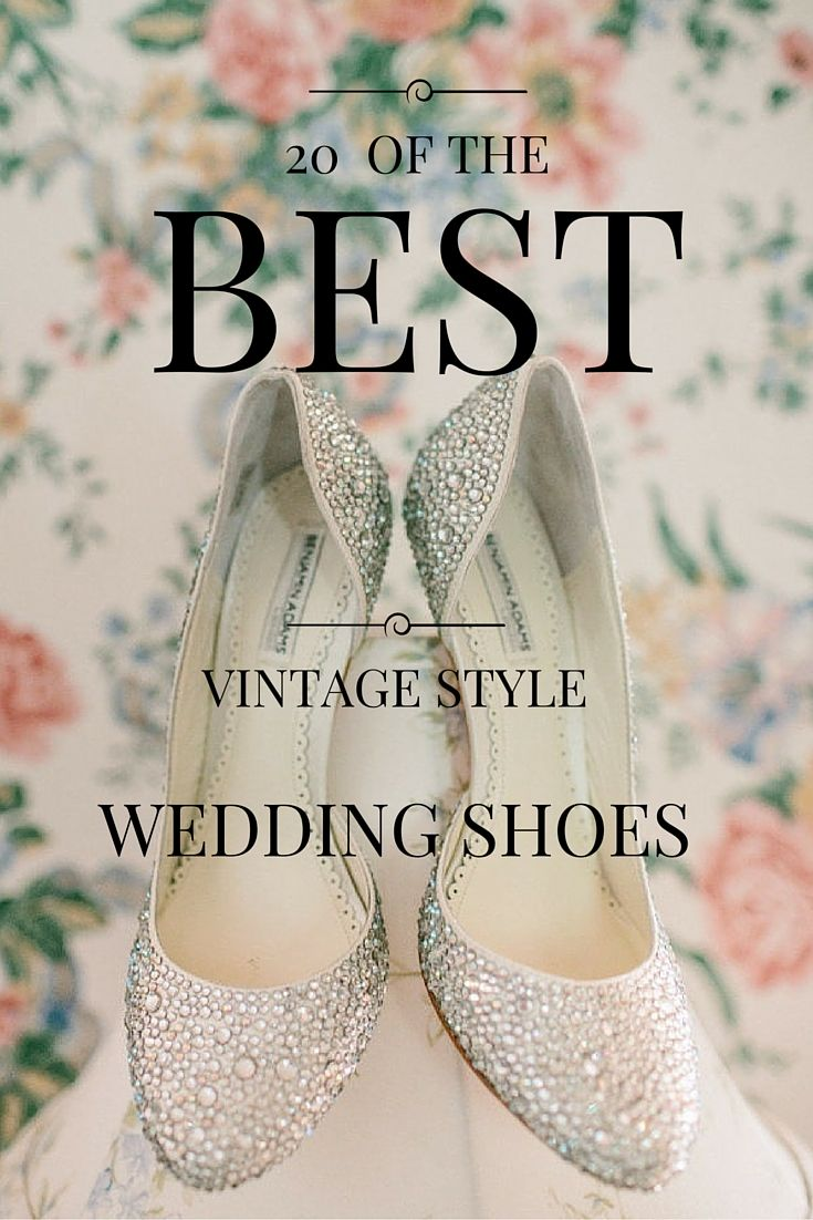 cea0b196bf9c 20 OF THE BEST VINTAGE STYLE WEDDING SHOES  vintage  shoes  wedding  bride