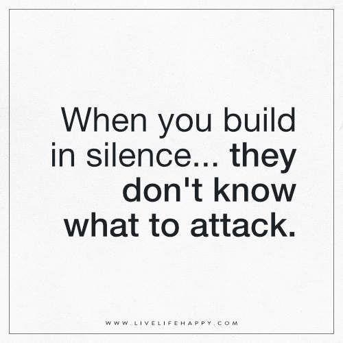 Move In Silence Quotes When You Build in Silence (Live Life Happy) | Inspirational  Move In Silence Quotes