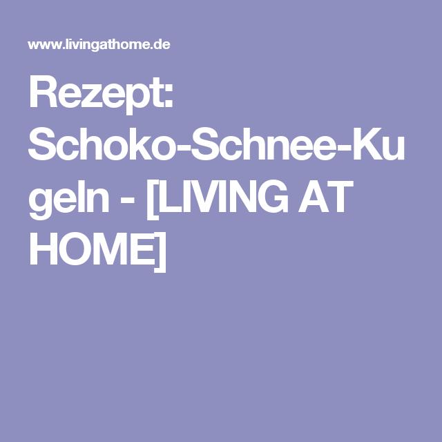Rezept: Schoko-Schnee-Kugeln - [LIVING AT HOME]