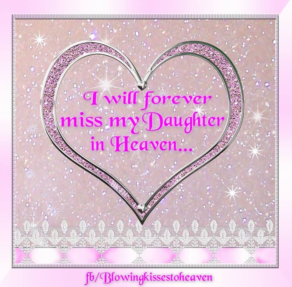 Daughter in Heaven - Bing Images | I miss my daughter ...