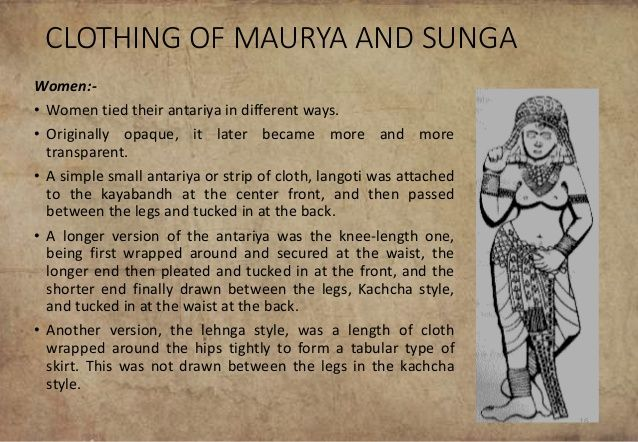 CLOTHING OF MAURYA AND SUNGA Women:- • Women tied their