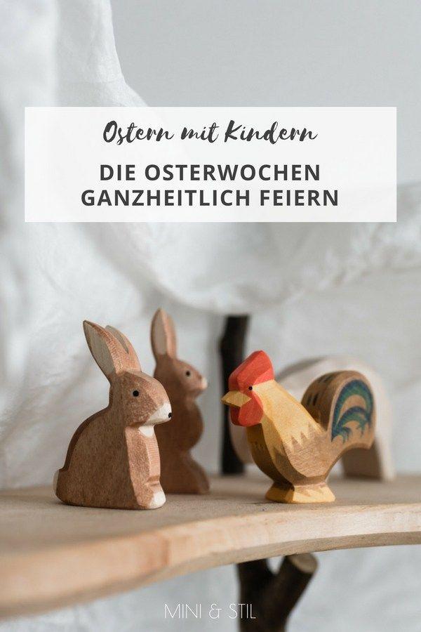 Wie wir Ostern mit Kindern ganzheitlich feiern - Mini & Stil