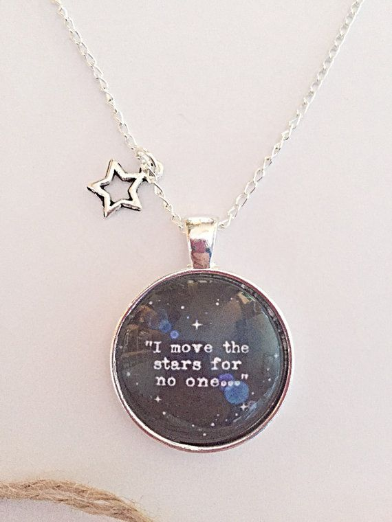 Quote Necklace  I Move The Stars For No One  Glass by EmmaFleet