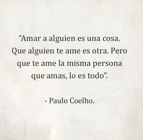 Reflexiones De Amor Citas Pinterest Poem Paulo Coelho And Frases