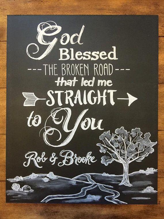 Wedding Date Custom Wedding Song Lyrics God Blessed The Broken Road That Led Me Straight To You Wedding Names Broken Road Lyrics