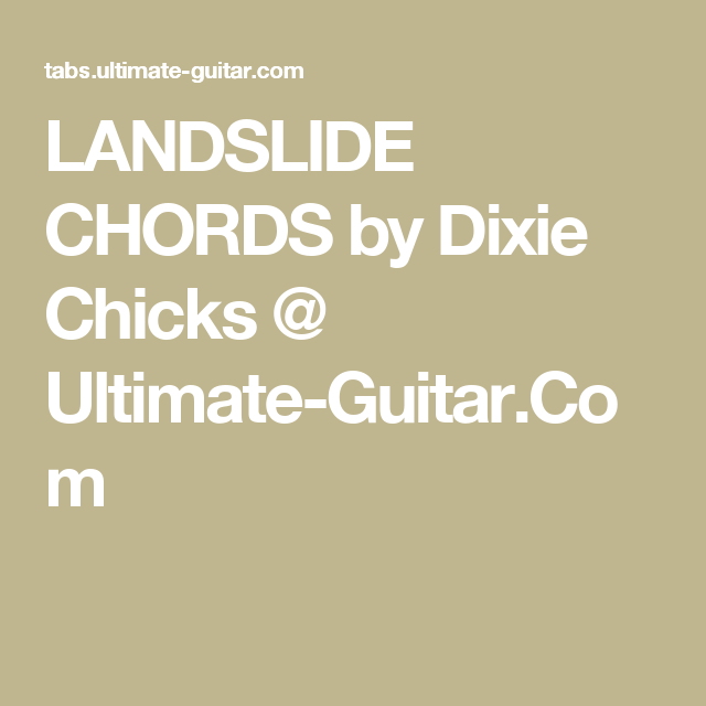 Landslide Chords By Dixie Chicks Ultimate Guitar Making