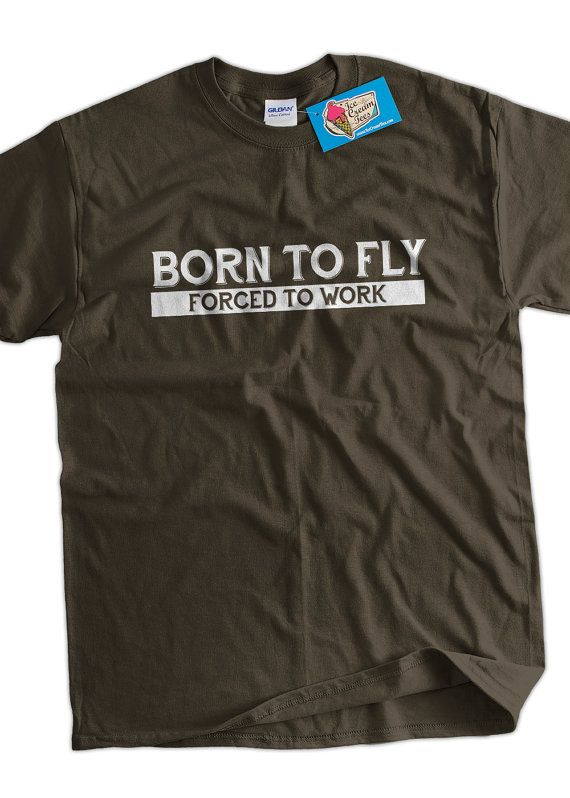 9acd29e70 Funny Pilot T-Shirt Born To Fly Forced To Work T-Shirt Gifts for Dad Screen  Printed T-Shirt Tee Shir