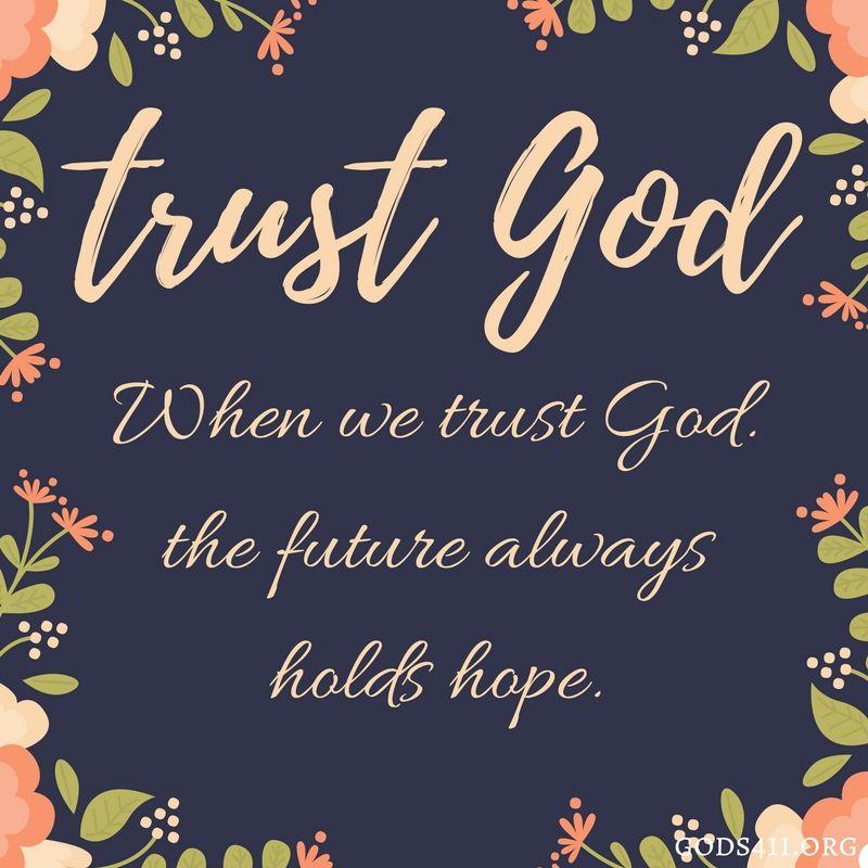 Trust God when we trust God  The future always holds hope   Prayer