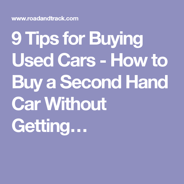764e918d8e6c83dcb6fa55f3f783a774 - How Not To Get Screwed Buying A Used Car