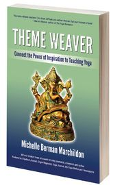 Theme Weaver - A book for yoga teachers who want to inspire students and motivate them to find more on the mat.